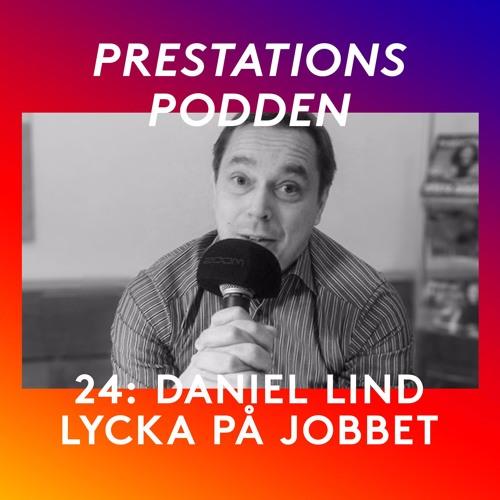 24: Daniel Lind - Lycka på jobbet