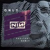 Nine Inch Nails - Only (EXCITED! REMIX)