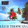 WHAM! - Club Tropicana (Junior Rodgers Remix) FREE DOWNLOAD