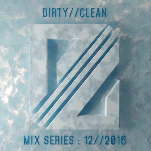 DIRTY//CLEAN MIX SERIES - 12//2016 - Dawn Safari