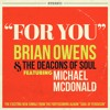 """""""For You"""" Brian Owens & The Deacons of Soul ft. Michael McDonald"""