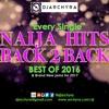 BACK TO BACK HITS 2016 ( BEST OF NAIJA HITS 2016)