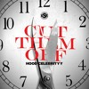 Download CUT THEM OFF - HoodCelebrityy(Produced by DJSwanQo) Mp3