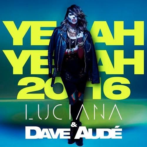 Luciana, Dave Aude - Yeah Yeah (Tom Staar Remix)