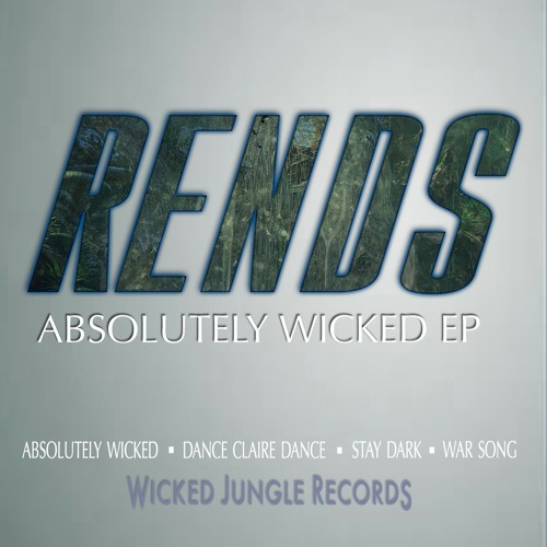 Rends - Absolutely Wicked EP - Feb 21st, 2017