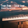 Your Song - Elton John Cover by Weston Wilson