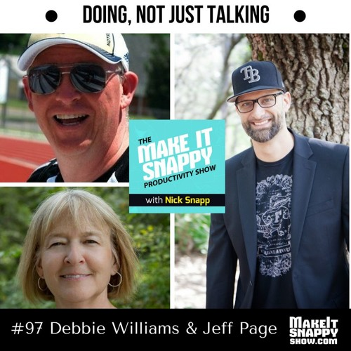 97 - Doing, Not Just Talking (w/ Debbie Williams & Jeff Page)
