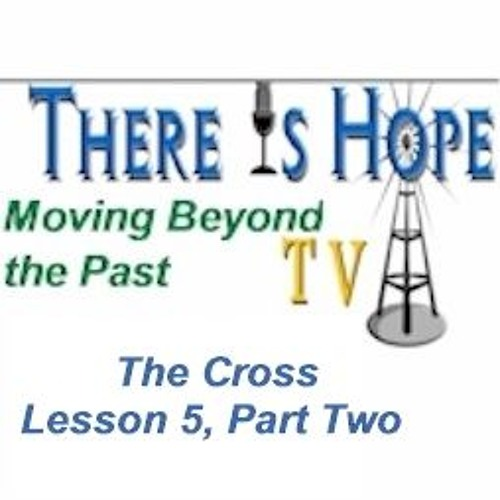 Moving Beyond the Past-Lesson 5, Part Two