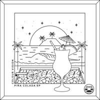 Colour Vision - Piña Colada (Jamie Prado Remix)