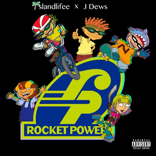 IslandLifee X J Dews - Rocket Power