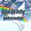 Sabbath Day Healing Ver 4