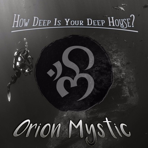 Orion Mystic Ft. Kymberley Kennedy - How Deep Is Your Deep House?