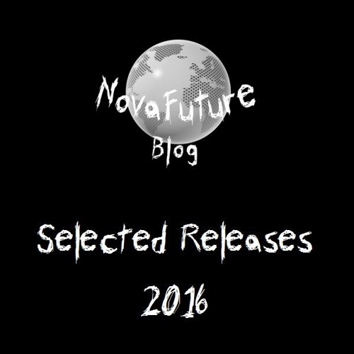 NovaFuture Blog Selection Of 2016 Releases
