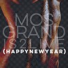 MOS GRAND IS 2 LIVE - Happy New Year Sound Sapiens