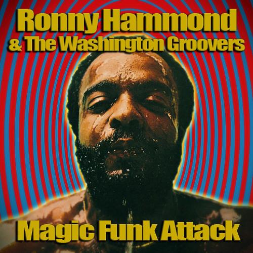 Ronny Hammond & The Washington Groovers - Magic Funk Attack (FREE DL)