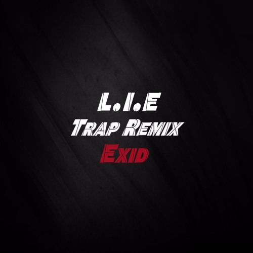 [EXID] L.I.E (Trap Remix) By BANANAMUSIC