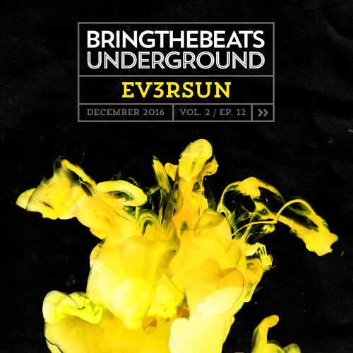 Ev3rsun plugged into the bringthebeats underground - December 2016