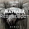 Rag'n'Bone Man - Human (Mattara Vs Missy ReggaeBoot) -> Buy For FreeDownload