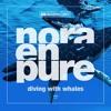 Nora En Pure - Diving With Whales (Daniel Portman Radio Mix)