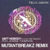Felix Jaehn - Ain't Nobody (Loves Me Better) ft. Jasmine Thompson (Mutantbreakz Remix)Free Download!