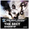[PERK-DNB021] The Sect - Shadow EP [VJ Medley Promotional Video] (click on YouTube Link)
