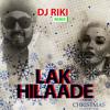 Lak Hilaade (Dj Riki Nairobi Remix) *** Merry Christmas 2K16 & Welcome To 2K17 Happy New Year ***
