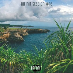 INFINIT Session #10 (mixed by taimles)