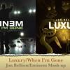 Luxury/When I'm gone Jon Bellion/Eminem Mash up