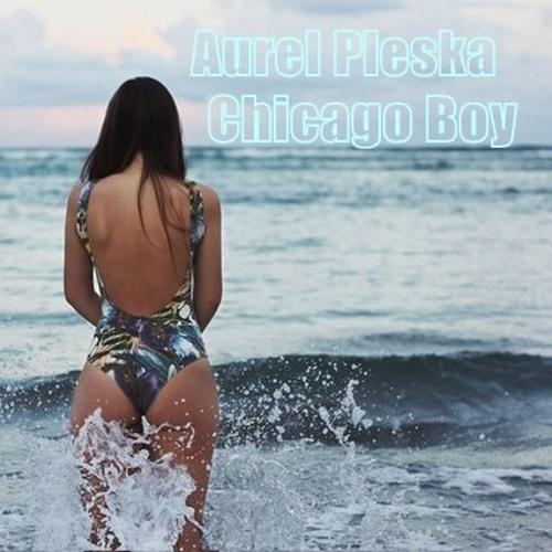 Aurel Pleska - Chicago Boy (Original Mix)