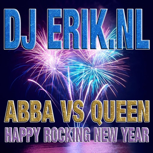 Abba vs Queen - Happy Rocking New Year (DJ Erik.NL Cut 'n Paste Remix)