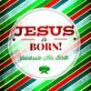 Jesus Is Born - Chris Pappenfus - December 25 2016