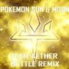 Pokemon (S/M) - Aether Foundation Battle Theme Remix