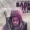 Alkaline - Badness It Name [ clean ]