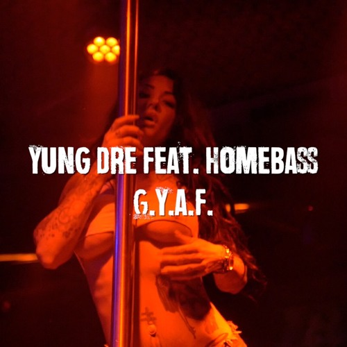 G.Y.A.F [Girl You A Freak] feat. Homebass