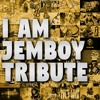 A Tribute to I am Jemboy