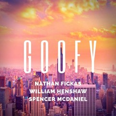 Goofy-Nathan Fickas feat. William Henshaw and Spencer Mcdaniel