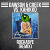 Clean Bandit ft. Sean Paul - Rockabye (Kahikko X Dawson & Creek Remix)