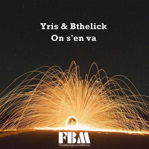 Yris & Bthelick - On s'en va - FreeBackgroundMusic