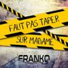 Franko-Faut pas taper sur madame _ Exclu Niko-Zik974 _ 2017