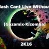 Kalash Cant Live Without You [Gazamix Kizomba][ BUY=FREE DOWNLOAD]