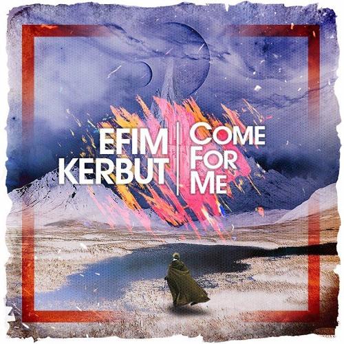 [FREE DOWNLOAD] Efim Kerbut - Come For Me (Original Mix)