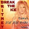 Break The Ice - Dikkie's Ice Ice Baby Remix