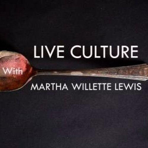 Live Culture Episode 22 What Are We Gonna Do Now?