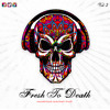 FRESH TO DEATH VOL II (raw)