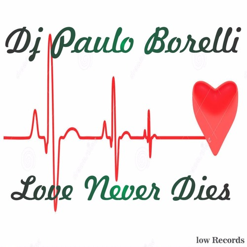 Dj Paulo Borelli - Love Never Dies  (Barbino Remix Edit)