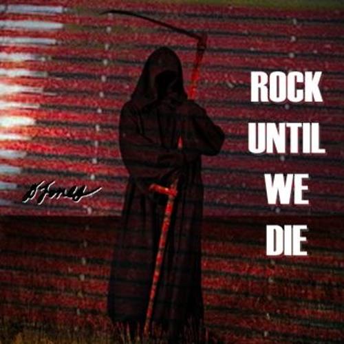 Rock Until We Die
