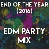 End of the Year EDM Party Mix (2016)