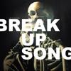 NEW!! Break Up Song (prod. by) N Soul