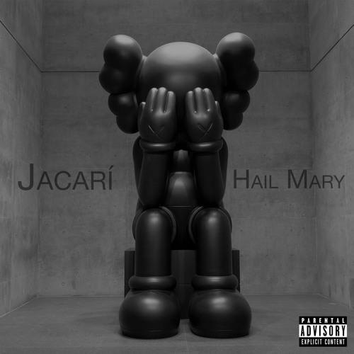 Hail Mary(Produced by Jacarí)