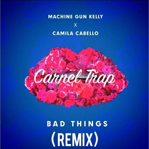 Download Machine Gun Kelly x Camila Cabello - Bad Things( Carnel Trap Remix ).mp3